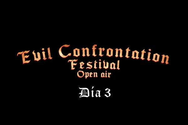 EVIL CONFRONTATION FEST OPEN AIR 2018 – DÍA 3